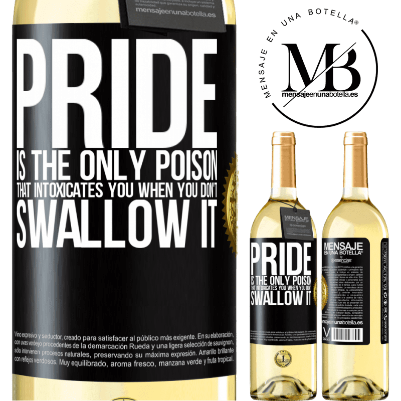 24,95 € Free Shipping | White Wine WHITE Edition Pride is the only poison that intoxicates you when you don't swallow it Black Label. Customizable label Young wine Harvest 2020 Verdejo