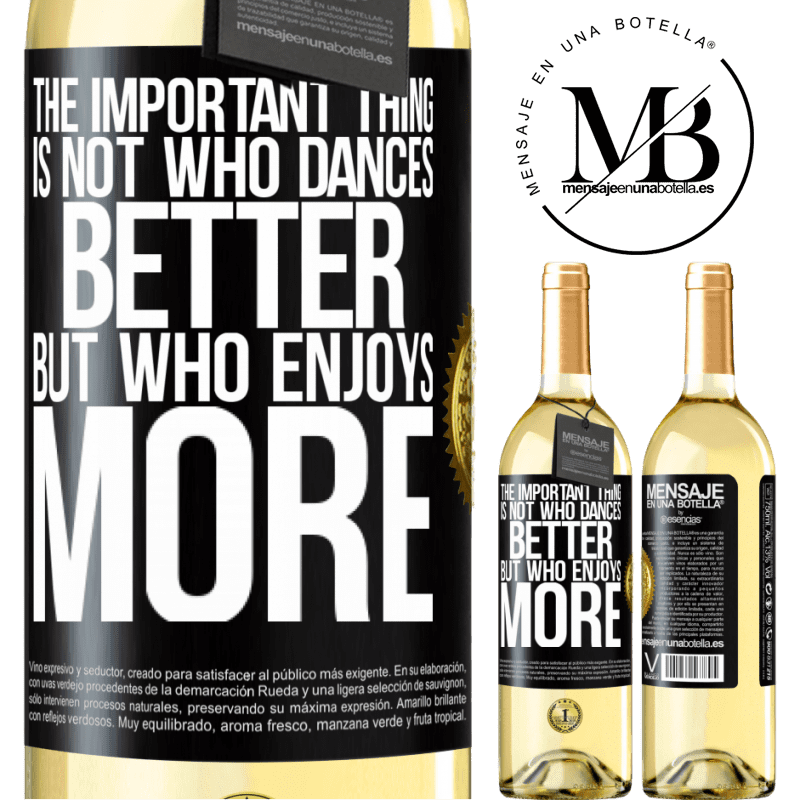 24,95 € Free Shipping   White Wine WHITE Edition The important thing is not who dances better, but who enjoys more Black Label. Customizable label Young wine Harvest 2020 Verdejo