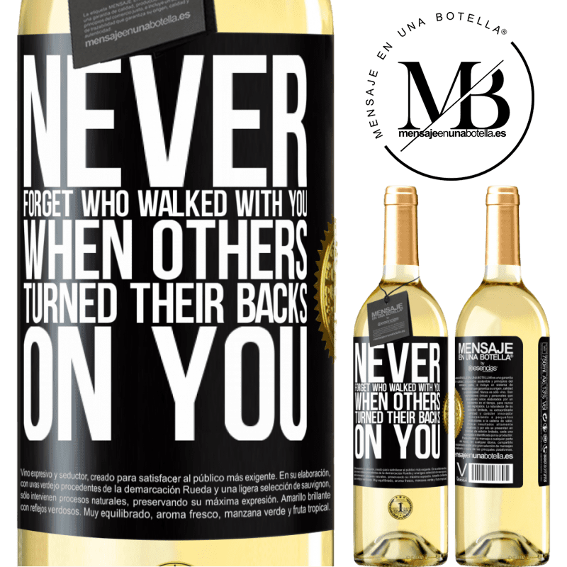 24,95 € Free Shipping | White Wine WHITE Edition Never forget who walked with you when others turned their backs on you Black Label. Customizable label Young wine Harvest 2020 Verdejo
