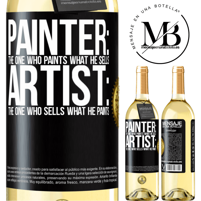 24,95 € Free Shipping   White Wine WHITE Edition Painter: the one who paints what he sells. Artist: the one who sells what he paints Black Label. Customizable label Young wine Harvest 2020 Verdejo