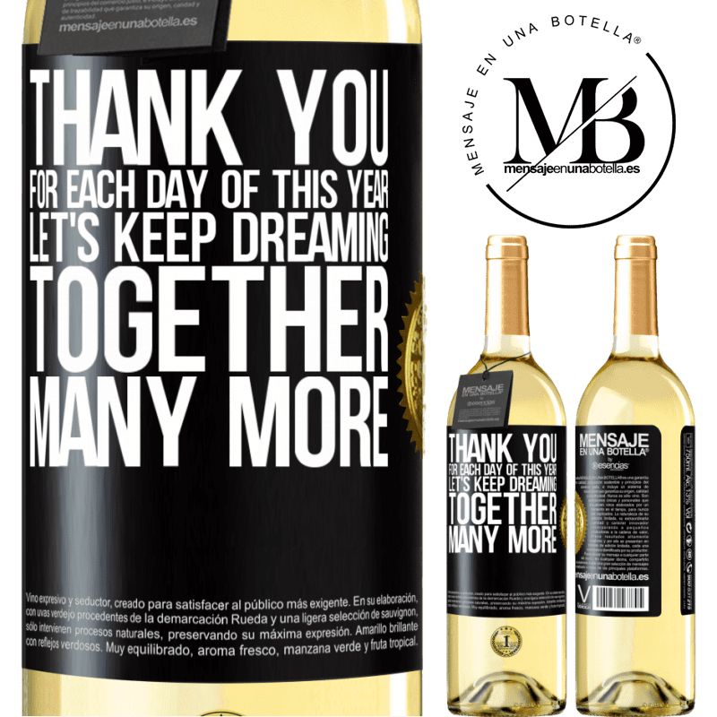 24,95 € Free Shipping | White Wine WHITE Edition Thank you for each day of this year. Let's keep dreaming together many more Black Label. Customizable label Young wine Harvest 2020 Verdejo