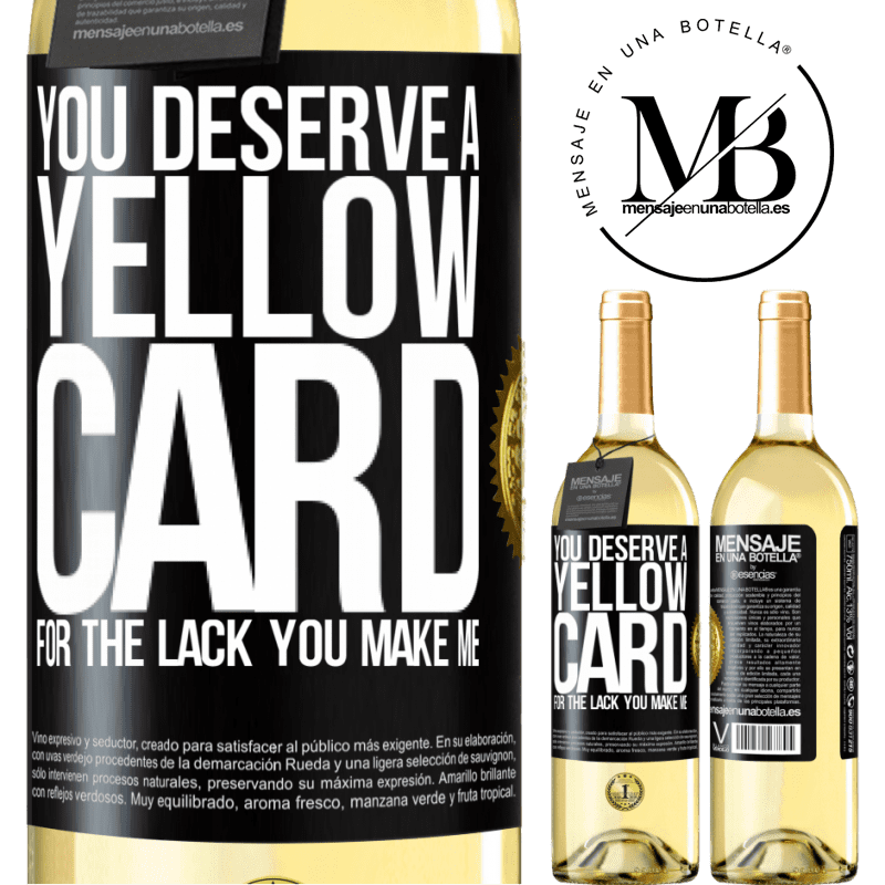 24,95 € Free Shipping | White Wine WHITE Edition You deserve a yellow card for the lack you make me Black Label. Customizable label Young wine Harvest 2020 Verdejo