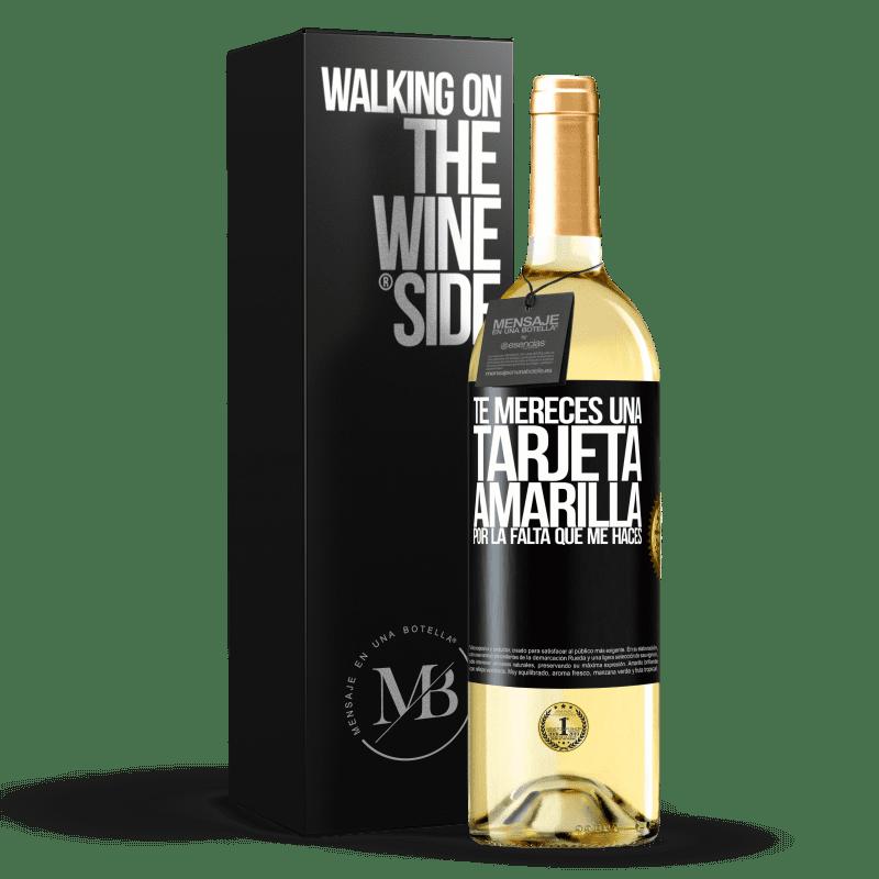 24,95 € Envío gratis | Vino Blanco Edición WHITE Te mereces una tarjeta amarilla por la falta que me haces Etiqueta Negra. Etiqueta personalizable Vino joven Cosecha 2020 Verdejo