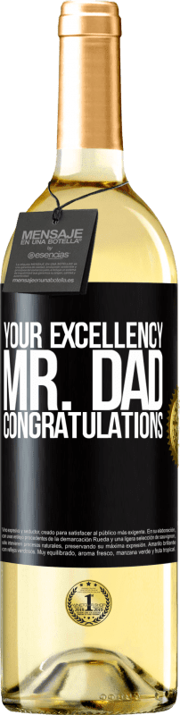 24,95 € Free Shipping | White Wine WHITE Edition Your Excellency Mr. Dad. Congratulations Black Label. Customizable label Young wine Harvest 2020 Verdejo