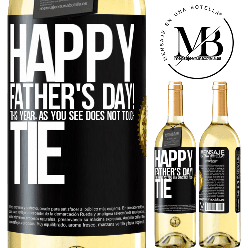 24,95 € Free Shipping   White Wine WHITE Edition Happy Father's Day! This year, as you see, does not touch tie Black Label. Customizable label Young wine Harvest 2020 Verdejo