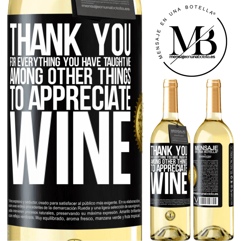 24,95 € Free Shipping   White Wine WHITE Edition Thank you for everything you have taught me, among other things, to appreciate wine Black Label. Customizable label Young wine Harvest 2020 Verdejo