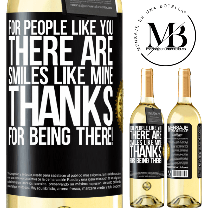 24,95 € Free Shipping   White Wine WHITE Edition For people like you there are smiles like mine. Thanks for being there! Black Label. Customizable label Young wine Harvest 2020 Verdejo
