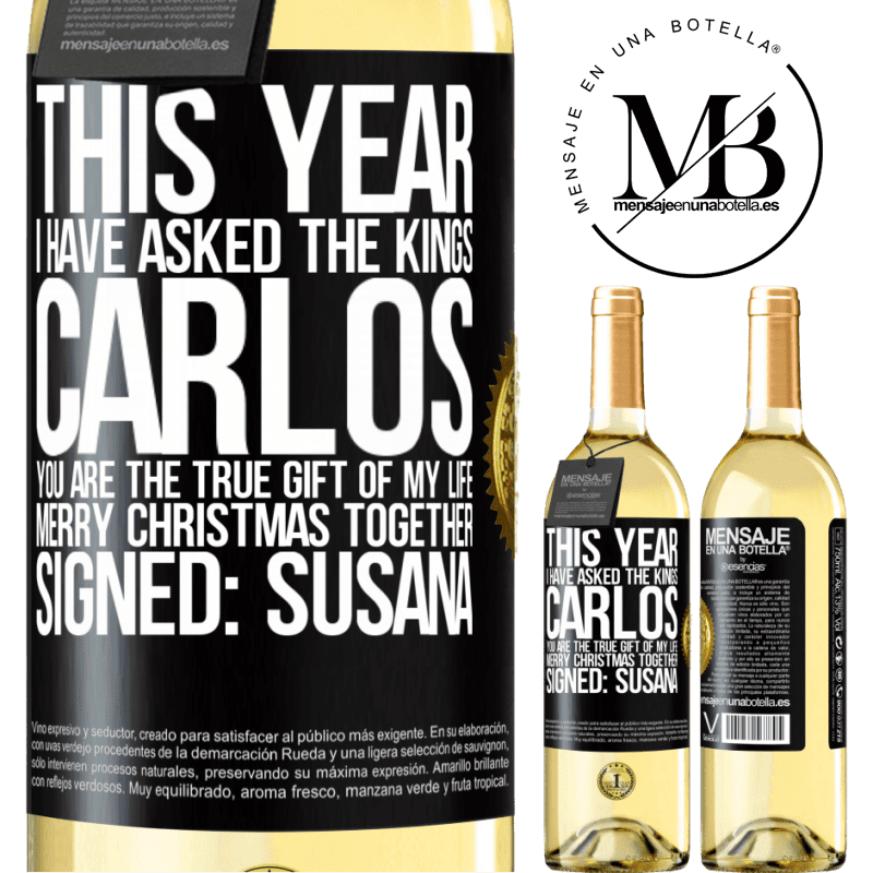 24,95 € Free Shipping   White Wine WHITE Edition This year I have asked the kings. Carlos, you are the true gift of my life. Merry Christmas together. Signed: Susana Black Label. Customizable label Young wine Harvest 2020 Verdejo
