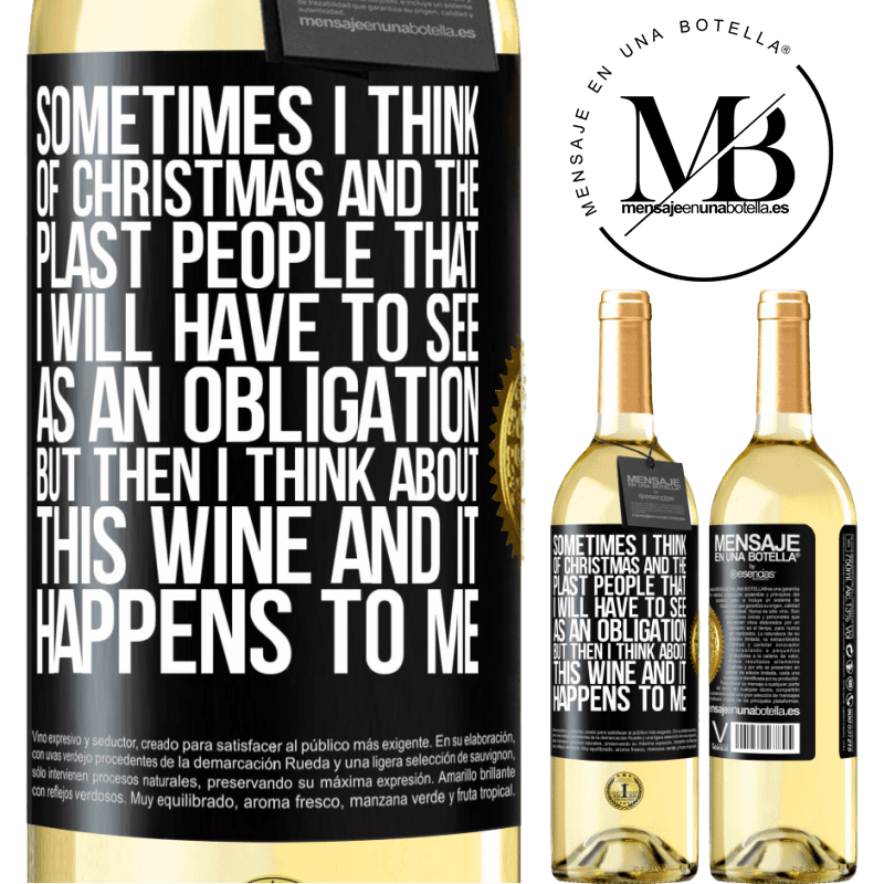 24,95 € Free Shipping   White Wine WHITE Edition Sometimes I think of Christmas and the plasta people that I will have to see as an obligation. But then I think about this Black Label. Customizable label Young wine Harvest 2020 Verdejo