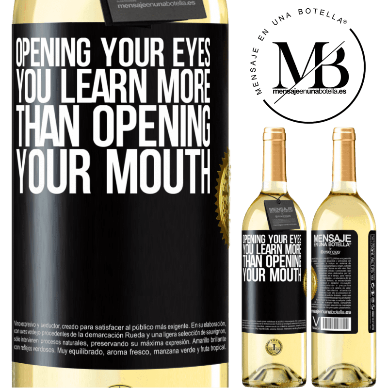 24,95 € Free Shipping | White Wine WHITE Edition Opening your eyes you learn more than opening your mouth Black Label. Customizable label Young wine Harvest 2020 Verdejo