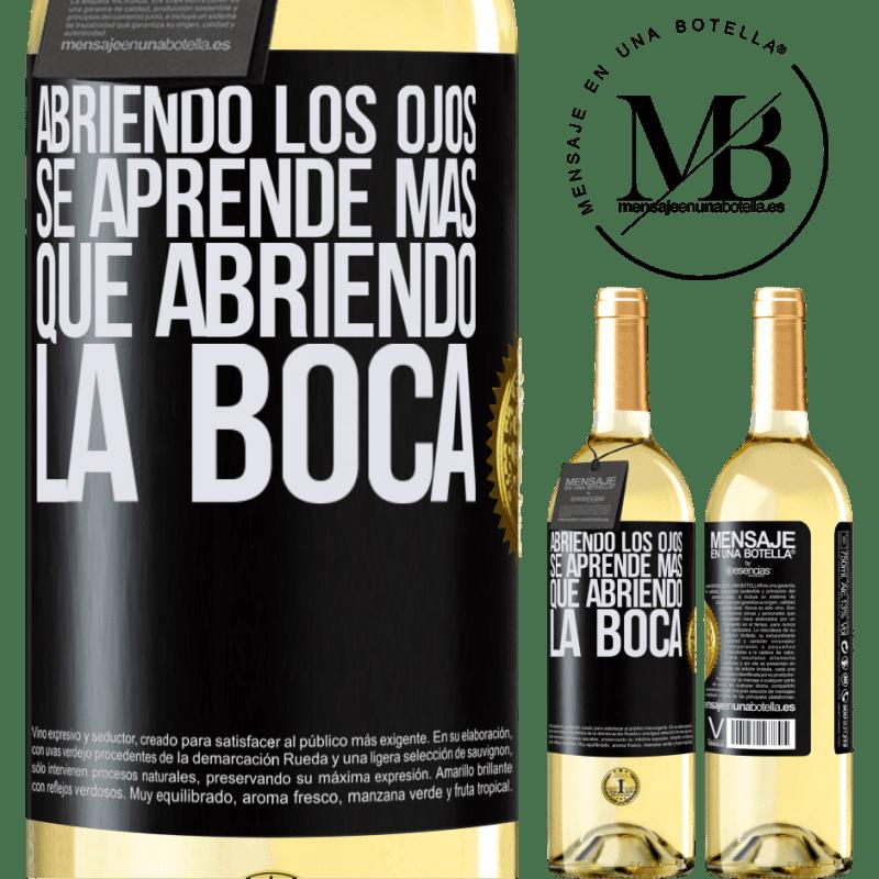 24,95 € Envío gratis | Vino Blanco Edición WHITE Abriendo los ojos se aprende más que abriendo la boca Etiqueta Negra. Etiqueta personalizable Vino joven Cosecha 2020 Verdejo