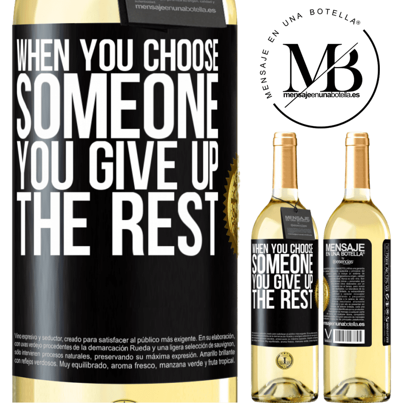 24,95 € Free Shipping   White Wine WHITE Edition When you choose someone you give up the rest Black Label. Customizable label Young wine Harvest 2020 Verdejo