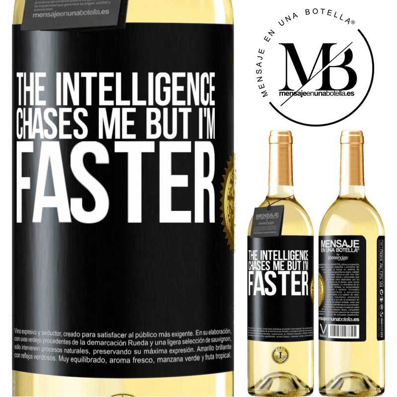 24,95 € Free Shipping | White Wine WHITE Edition The intelligence chases me but I'm faster Black Label. Customizable label Young wine Harvest 2020 Verdejo