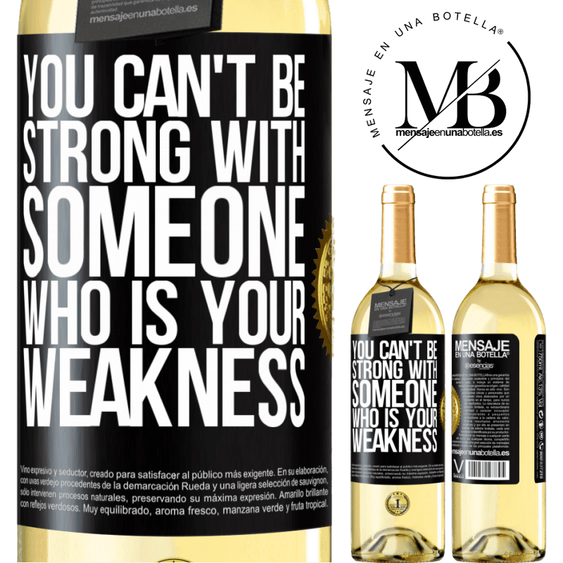 24,95 € Free Shipping | White Wine WHITE Edition You can't be strong with someone who is your weakness Black Label. Customizable label Young wine Harvest 2020 Verdejo