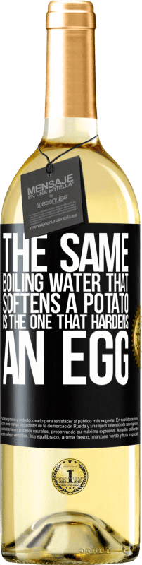 24,95 € Free Shipping | White Wine WHITE Edition The same boiling water that softens a potato is the one that hardens an egg Black Label. Customizable label Young wine Harvest 2020 Verdejo