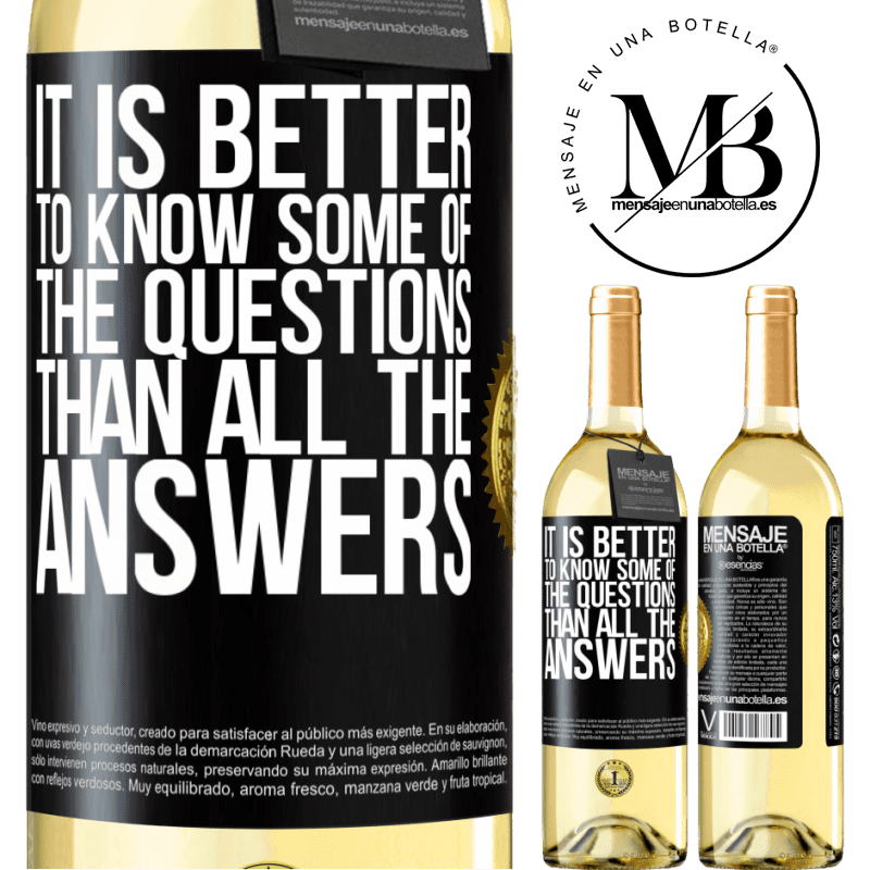 24,95 € Free Shipping | White Wine WHITE Edition It is better to know some of the questions than all the answers Black Label. Customizable label Young wine Harvest 2020 Verdejo