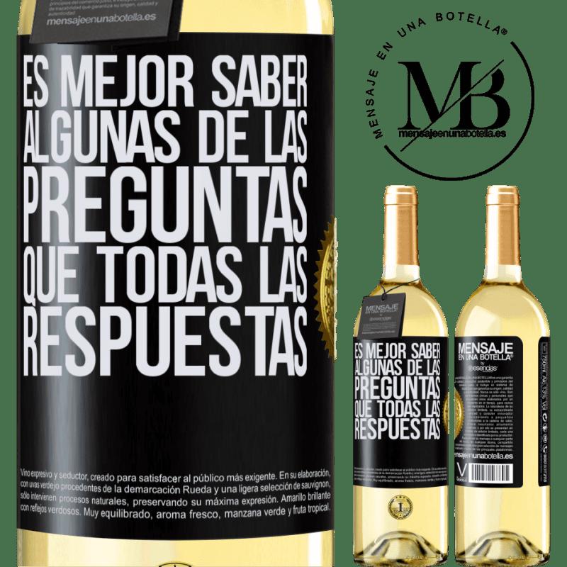 24,95 € Envoi gratuit | Vin blanc Édition WHITE Il vaut mieux connaître certaines des questions que toutes les réponses Étiquette Noire. Étiquette personnalisable Vin jeune Récolte 2020 Verdejo