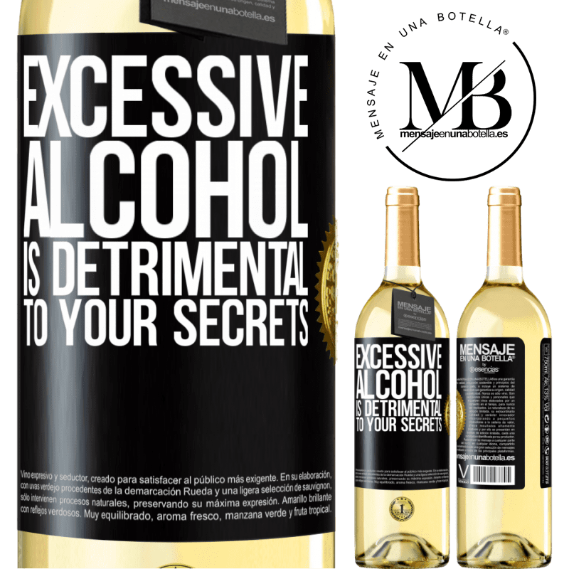 24,95 € Free Shipping | White Wine WHITE Edition Excessive alcohol is detrimental to your secrets Black Label. Customizable label Young wine Harvest 2020 Verdejo