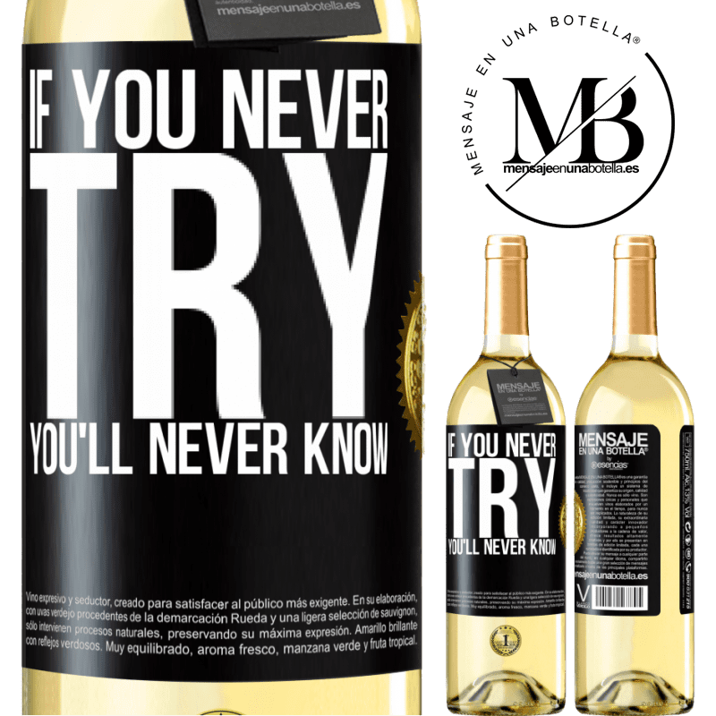 24,95 € Free Shipping   White Wine WHITE Edition If you never try, you'll never know Black Label. Customizable label Young wine Harvest 2020 Verdejo