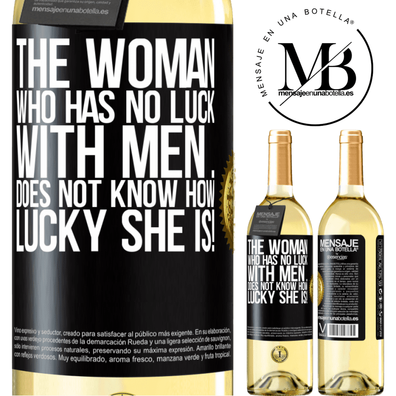 24,95 € Free Shipping | White Wine WHITE Edition The woman who has no luck with men ... does not know how lucky she is! Black Label. Customizable label Young wine Harvest 2020 Verdejo