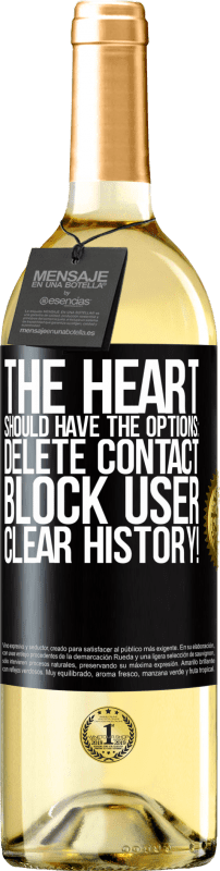 24,95 € Free Shipping   White Wine WHITE Edition The heart should have the options: Delete contact, Block user, Clear history! Black Label. Customizable label Young wine Harvest 2020 Verdejo