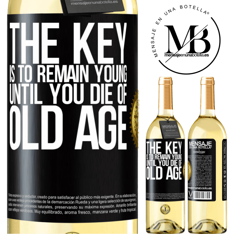 24,95 € Free Shipping | White Wine WHITE Edition The key is to remain young until you die of old age Black Label. Customizable label Young wine Harvest 2020 Verdejo