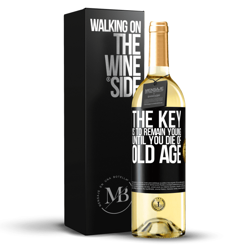 24,95 € Free Shipping   White Wine WHITE Edition The key is to remain young until you die of old age Black Label. Customizable label Young wine Harvest 2020 Verdejo