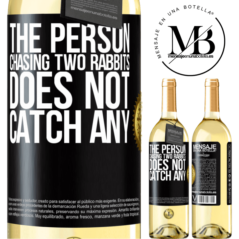 24,95 € Free Shipping | White Wine WHITE Edition The person chasing two rabbits does not catch any Black Label. Customizable label Young wine Harvest 2020 Verdejo