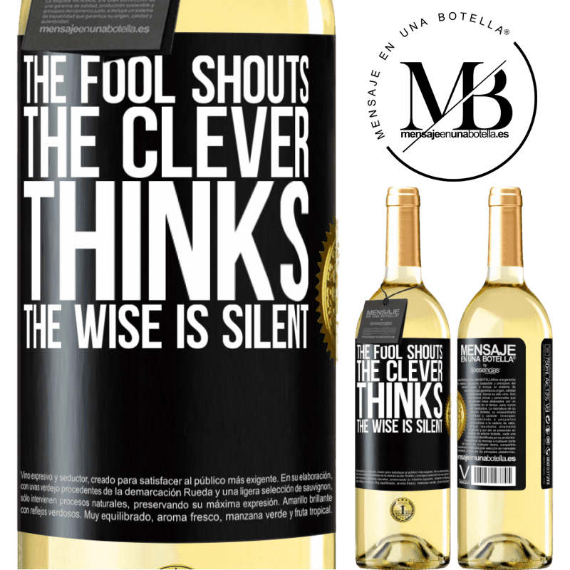 24,95 € Free Shipping | White Wine WHITE Edition The fool shouts, the clever thinks, the wise is silent Black Label. Customizable label Young wine Harvest 2020 Verdejo