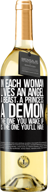 24,95 € Free Shipping   White Wine WHITE Edition In each woman lives an angel, a beast, a princess, a demon. The one you wake up is the one you'll have Black Label. Customizable label Young wine Harvest 2020 Verdejo