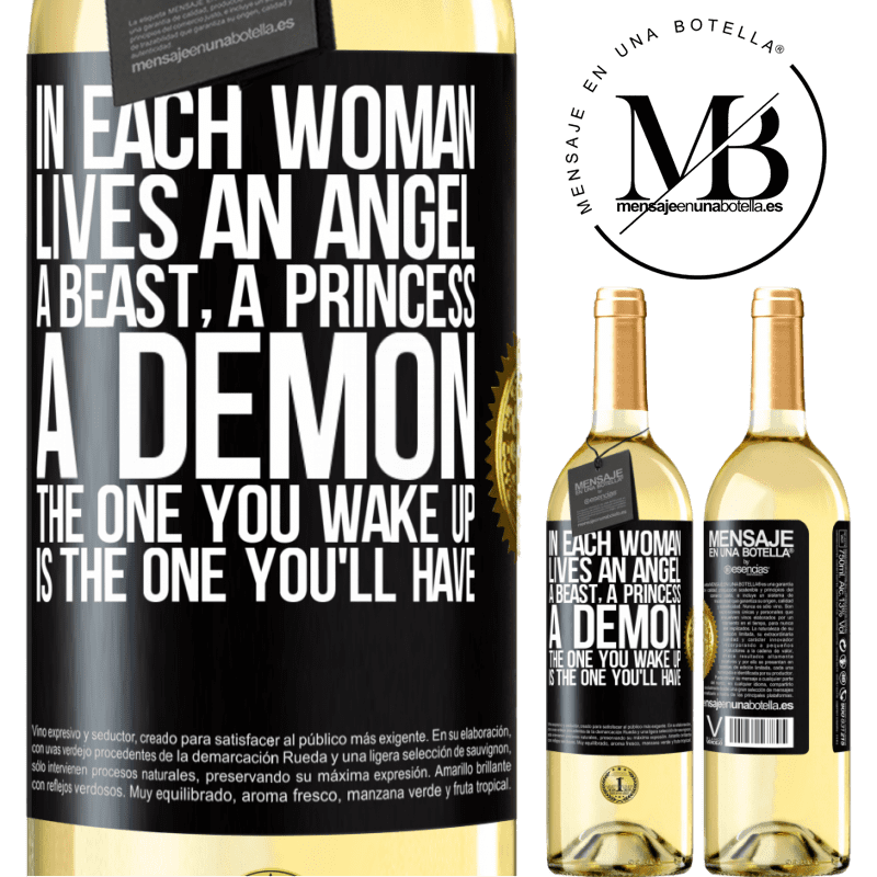 24,95 € Free Shipping | White Wine WHITE Edition In each woman lives an angel, a beast, a princess, a demon. The one you wake up is the one you'll have Black Label. Customizable label Young wine Harvest 2020 Verdejo