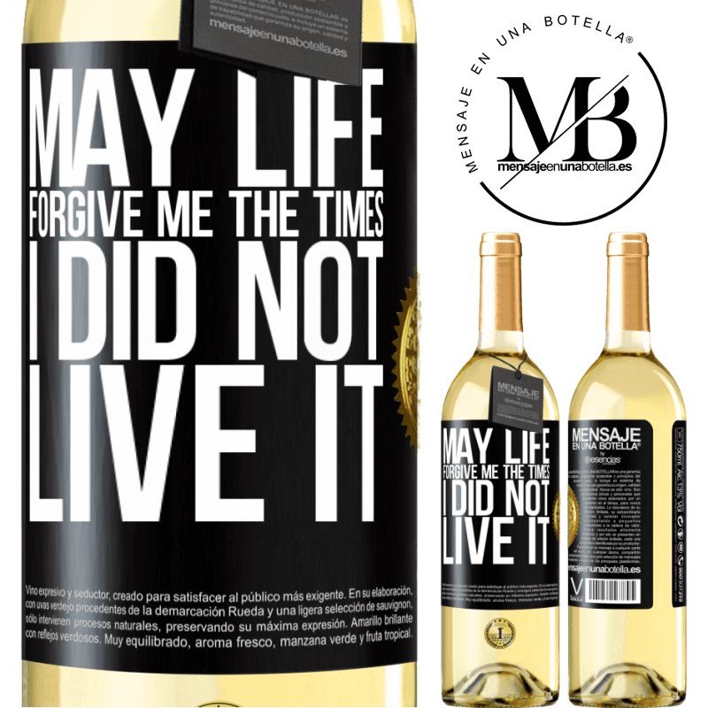 24,95 € Free Shipping   White Wine WHITE Edition May life forgive me the times I did not live it Black Label. Customizable label Young wine Harvest 2020 Verdejo