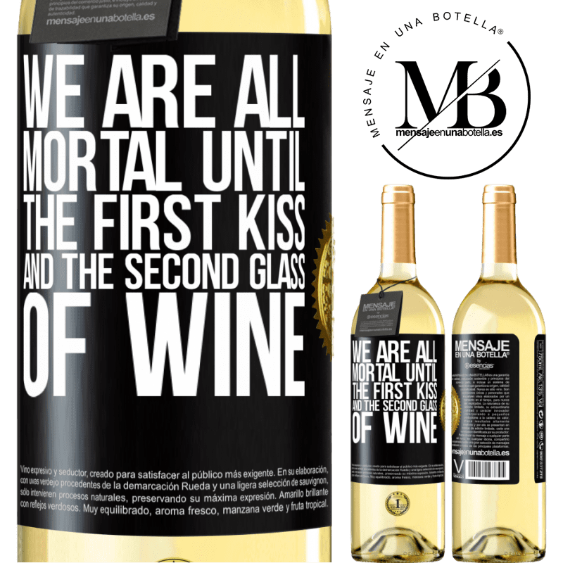 24,95 € Free Shipping | White Wine WHITE Edition We are all mortal until the first kiss and the second glass of wine Black Label. Customizable label Young wine Harvest 2020 Verdejo