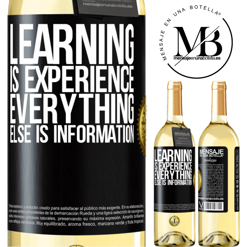 24,95 € Free Shipping | White Wine WHITE Edition Learning is experience. Everything else is information Black Label. Customizable label Young wine Harvest 2020 Verdejo