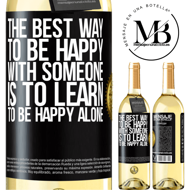 24,95 € Free Shipping   White Wine WHITE Edition The best way to be happy with someone is to learn to be happy alone Black Label. Customizable label Young wine Harvest 2020 Verdejo
