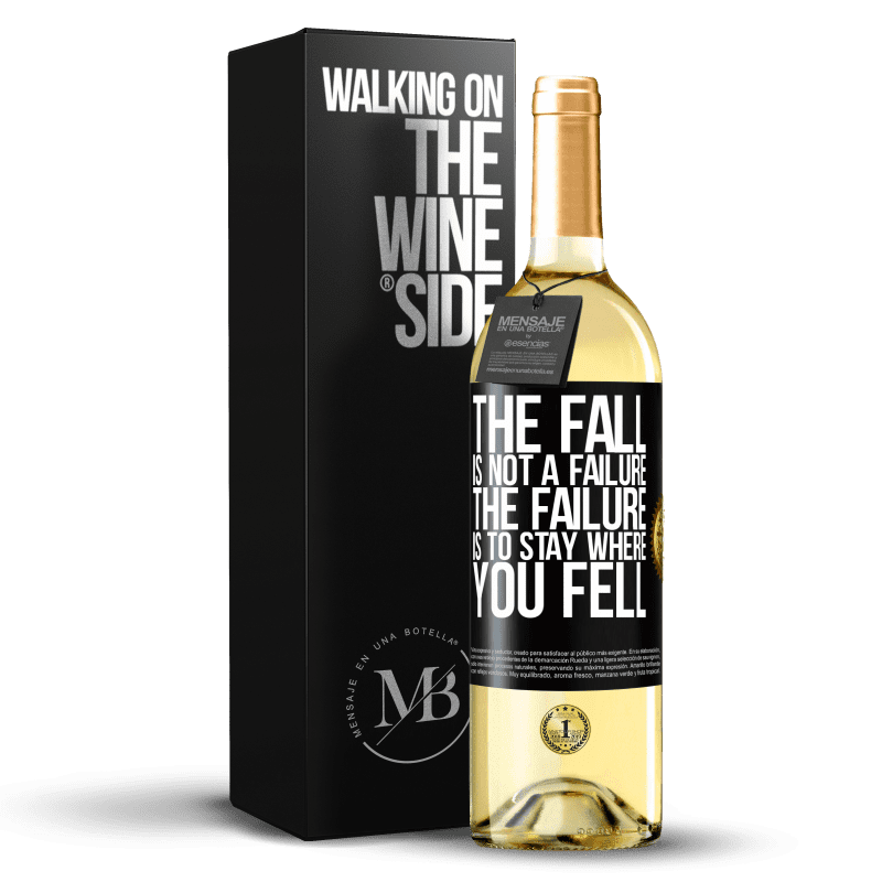 24,95 € Free Shipping | White Wine WHITE Edition The fall is not a failure. The failure is to stay where you fell Black Label. Customizable label Young wine Harvest 2020 Verdejo