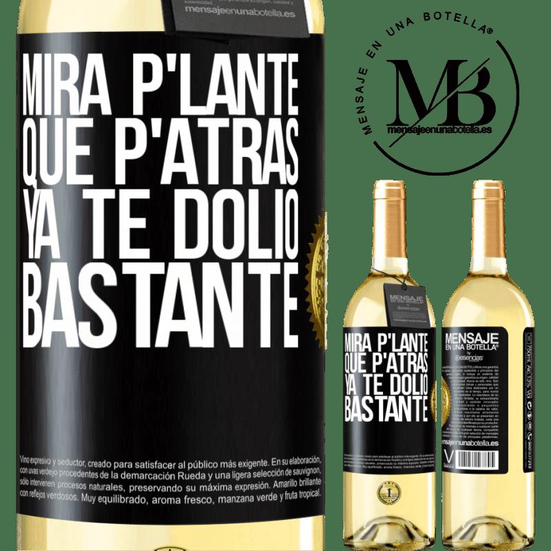 24,95 € Free Shipping | White Wine WHITE Edition Mira p'lante que p'atrás ya te dolió bastante Black Label. Customizable label Young wine Harvest 2020 Verdejo