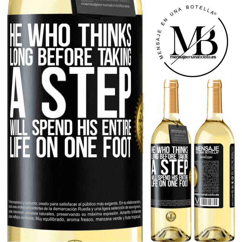 24,95 € Free Shipping | White Wine WHITE Edition He who thinks long before taking a step, will spend his entire life on one foot Black Label. Customizable label Young wine Harvest 2020 Verdejo