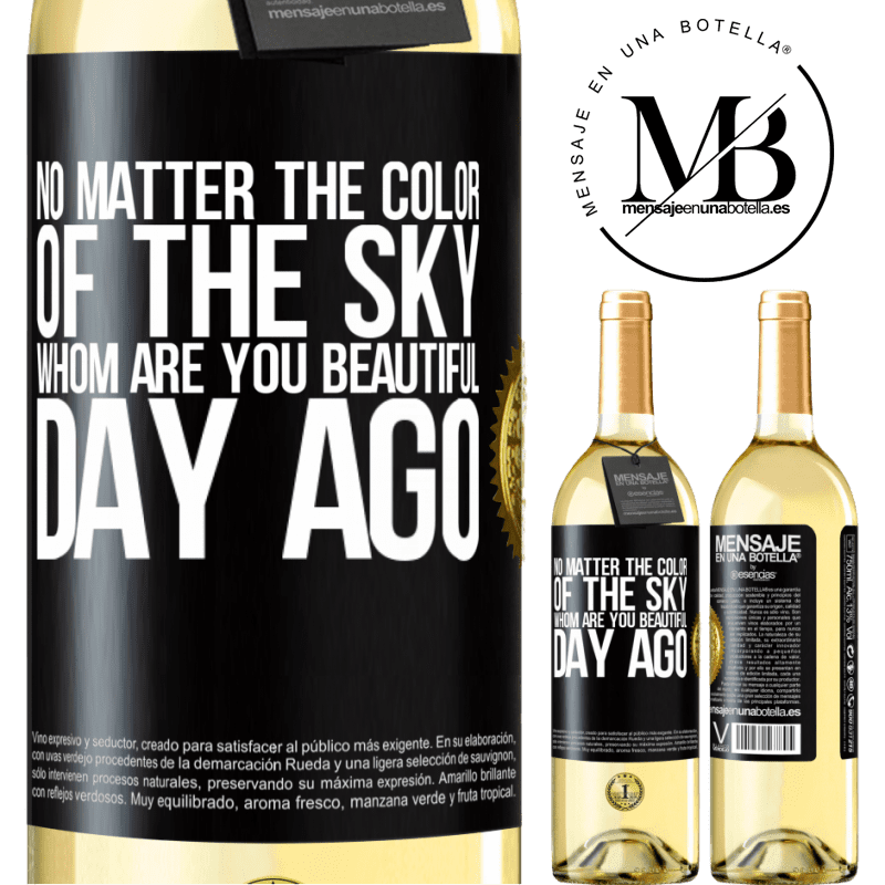 24,95 € Free Shipping | White Wine WHITE Edition No matter the color of the sky. Whom are you beautiful day ago Black Label. Customizable label Young wine Harvest 2020 Verdejo