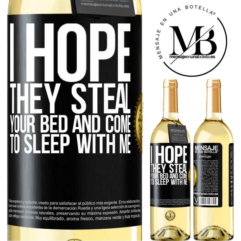 24,95 € Free Shipping | White Wine WHITE Edition I hope they steal your bed and come to sleep with me Black Label. Customizable label Young wine Harvest 2020 Verdejo