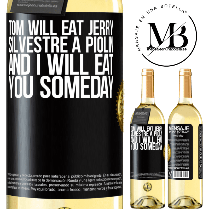 24,95 € Free Shipping | White Wine WHITE Edition Tom will eat Jerry, Silvestre a Piolin, and I will eat you someday Black Label. Customizable label Young wine Harvest 2020 Verdejo