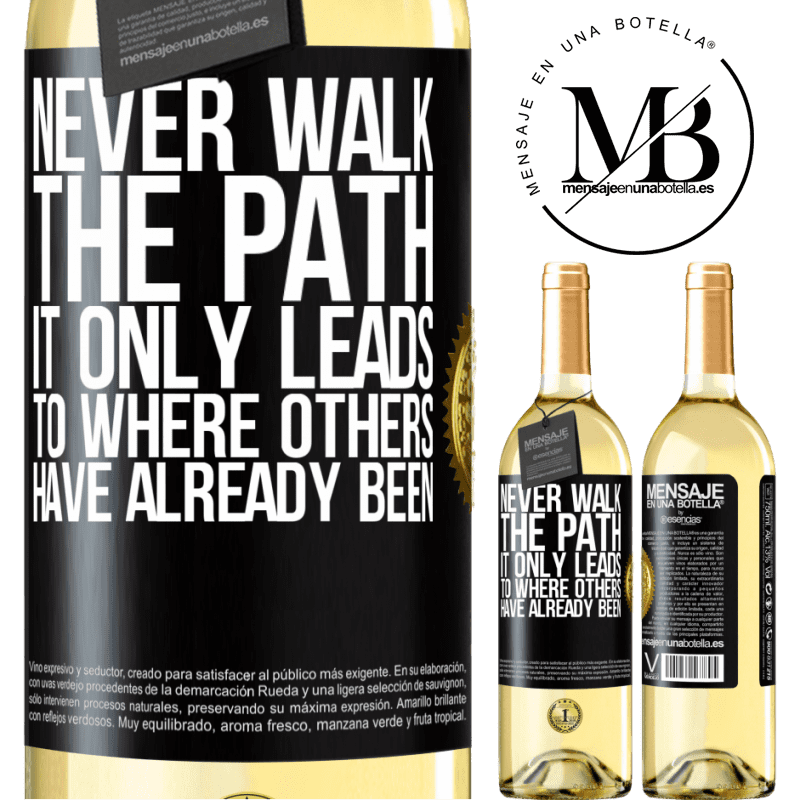 24,95 € Free Shipping | White Wine WHITE Edition Never walk the path, he only leads to where others have already been Black Label. Customizable label Young wine Harvest 2020 Verdejo