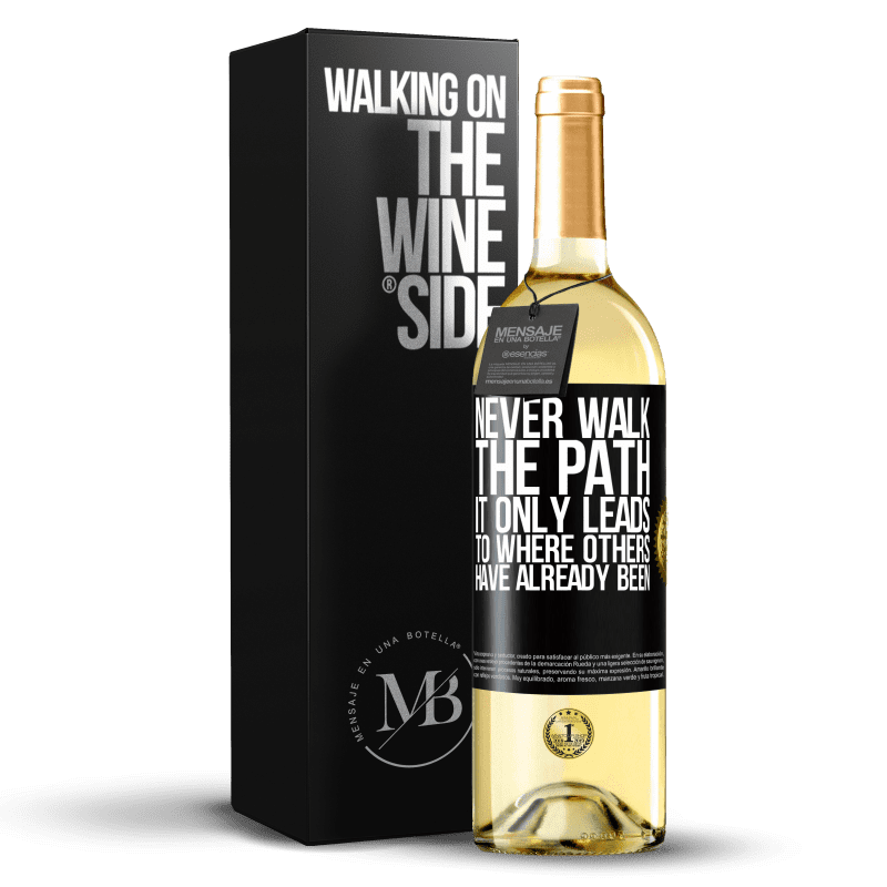 24,95 € Free Shipping   White Wine WHITE Edition Never walk the path, he only leads to where others have already been Black Label. Customizable label Young wine Harvest 2020 Verdejo