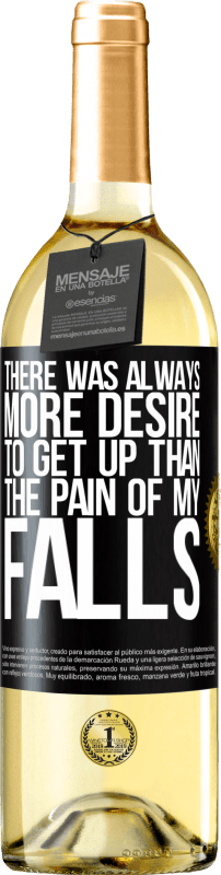 24,95 € Free Shipping   White Wine WHITE Edition There was always more desire to get up than the pain of my falls Black Label. Customizable label Young wine Harvest 2020 Verdejo