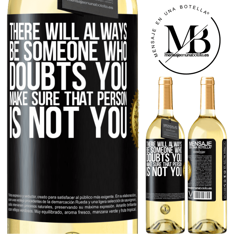 24,95 € Free Shipping | White Wine WHITE Edition There will always be someone who doubts you. Make sure that person is not you Black Label. Customizable label Young wine Harvest 2020 Verdejo