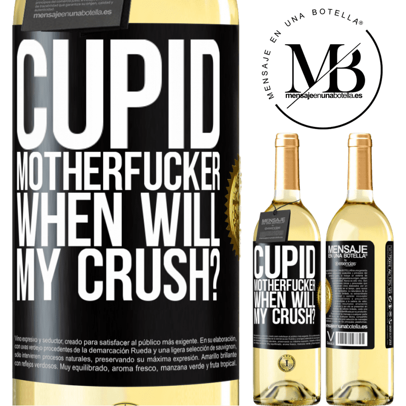 24,95 € Free Shipping | White Wine WHITE Edition Cupid motherfucker, when will my crush? Black Label. Customizable label Young wine Harvest 2020 Verdejo