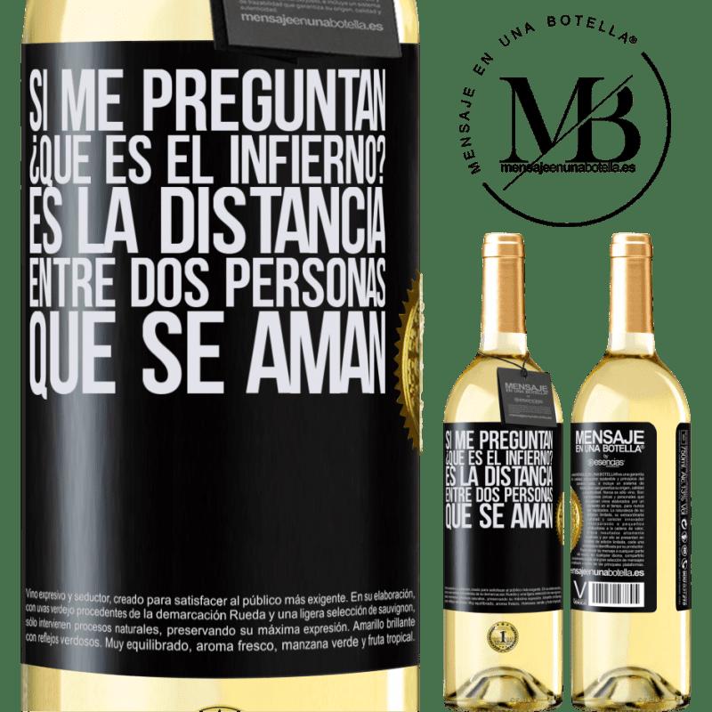 24,95 € Envoi gratuit   Vin blanc Édition WHITE Si vous me demandez, qu'est-ce que l'enfer? C'est la distance entre deux personnes qui s'aiment Étiquette Noire. Étiquette personnalisable Vin jeune Récolte 2020 Verdejo