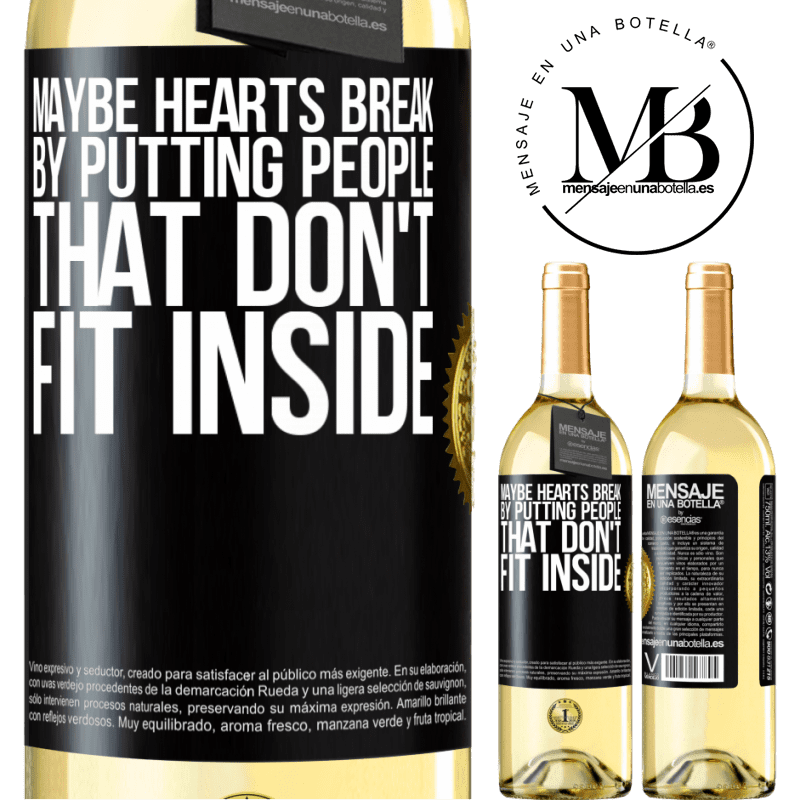 24,95 € Free Shipping   White Wine WHITE Edition Maybe hearts break by putting people that don't fit inside Black Label. Customizable label Young wine Harvest 2020 Verdejo