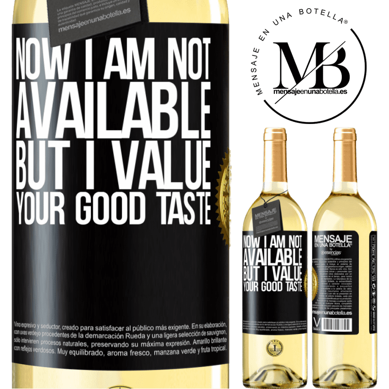 24,95 € Free Shipping   White Wine WHITE Edition Now I am not available, but I value your good taste Black Label. Customizable label Young wine Harvest 2020 Verdejo