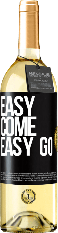 24,95 € Envío gratis | Vino Blanco Edición WHITE Easy come, easy go Etiqueta Negra. Etiqueta personalizable Vino joven Cosecha 2020 Verdejo